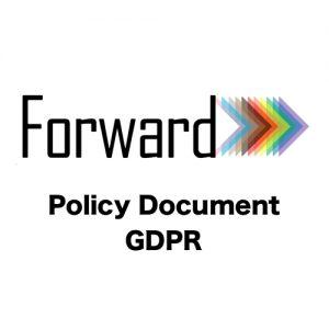 Forward LGBT+ GDPR Policy Document